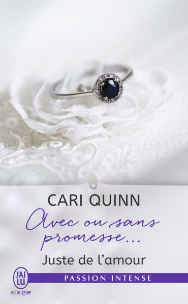 QUINN Cari - JUSTE DE L'AMOUR - Tome 3 : Avec ou sans promesse... Avec-o10