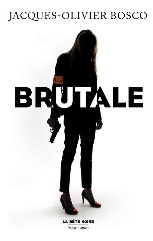 BOSCO Jacques-Olivier - Brutale Brutal10