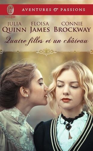 QUINN Julia, JAMES Eloisa & BROCKAY Connie - Quatre filles et un château Collec10