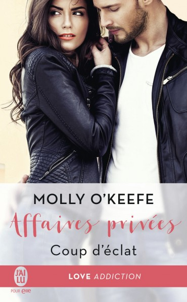 O'KEEFE Molly - AFFAIRES PRIVÉES - Tome 1 : Coup d'éclat Coup-d10