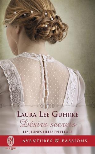 GUHRKE Laura Lee - LES JEUNES FILLES EN FLEURS - Tome 3 - Désirs Secrets Fleur11