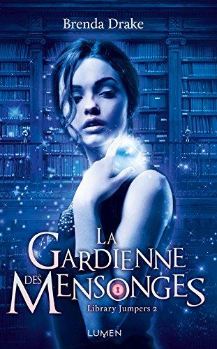 DRAKE Brenda - LIBRARY JUMPERS - Tome 2 : La Gardienne des mensonges Gardie11