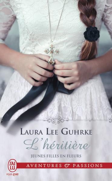 GUHRKE Laura Lee - LES JEUNES FILLES EN FLEURS - Tome 2 - L'Héritière L-heri10