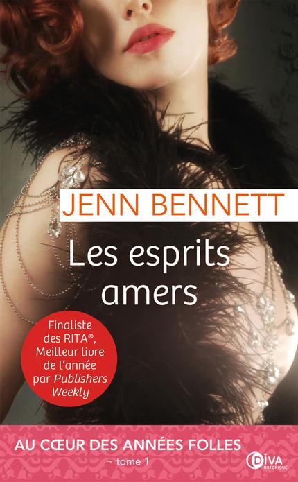 BENNET Jenn - AU CŒUR DES ANNÉES FOLLES - Tome 1 : Les esprits amers Les_es10