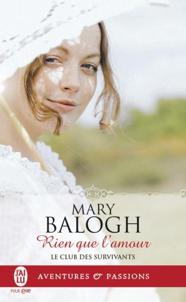 BALOGH Mary - LE CLUB DES SURVIVANTS - Tome 7 : Rien que l'amour Rien-q10
