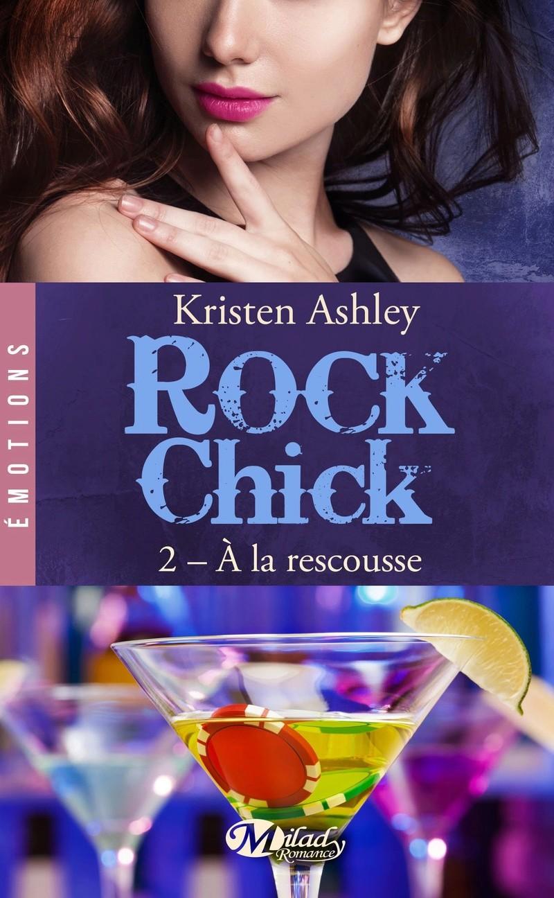 ASHLEY Kristen - ROCK CHICK - Tome 2  : À la rescousse Rock10