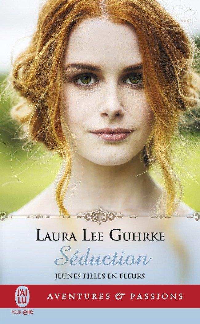 GUHRKE Laura Lee - LES JEUNES FILLES EN FLEURS - Tome 4 - Séduction Seduct10