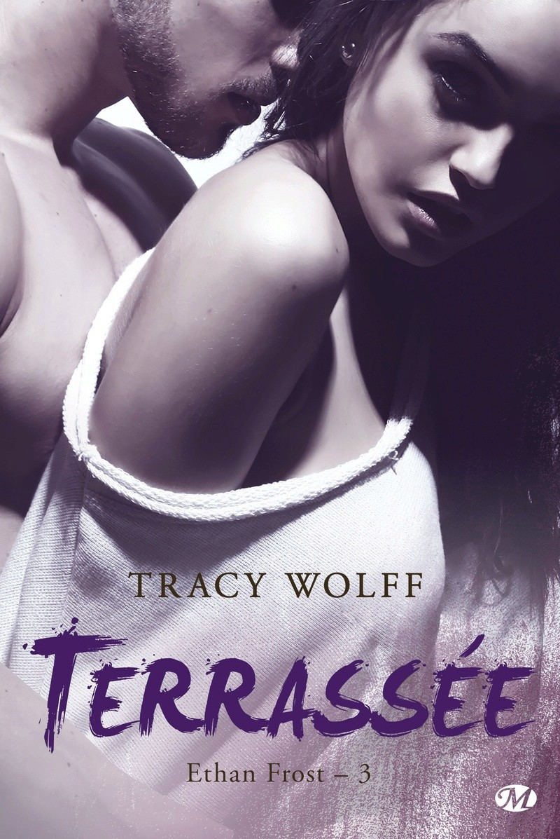 WOLFF Tracy - ETHAN FROST - Tome 3 : Terrassée Terras10