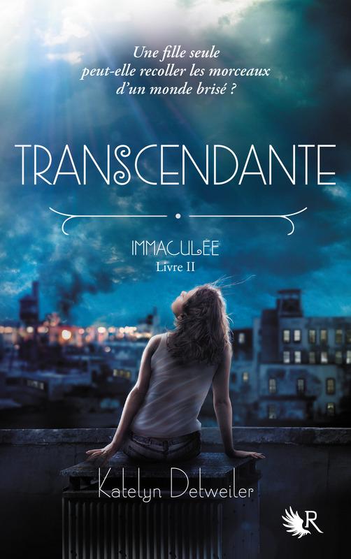 DETWEILER Katelyn - IMMACULÉE - Tome 2 : Transcendante Transc10