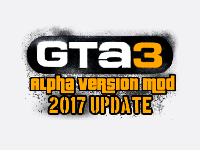 GTa3: Alpha Version Mod (2017 Update) 2017up10
