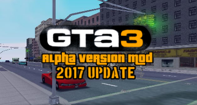 GTa3: Alpha Version Mod (2017 Update)