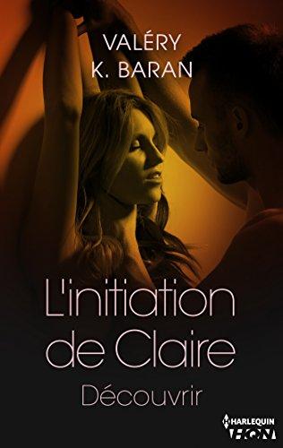 L'initiation de Claire - Tome 3 : Découvrir de Valéry K. Baran 41w4bt10