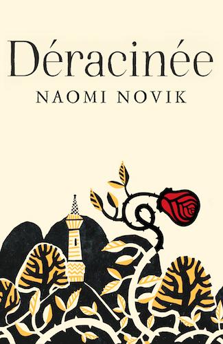 Déracinée de Naomi Novik Deraci11