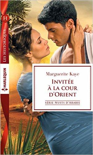 Nuits d'Arabie- Tome 2: Invitée à la cour d'Orient de Marguerite Kaye 51dflt10