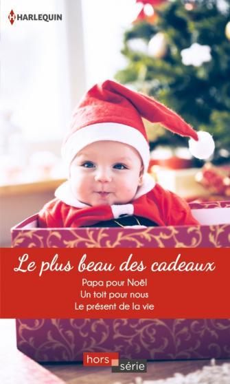 Le plus beau des cadeaux: Patricia Thayer - Cara Colter - Linda Goodnight 97822812