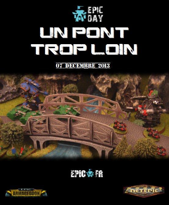 Epic Day 2013 - Un pont trop loin Epic_d10