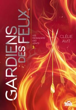 AVIT Clelie - LES MESSAGERS DES VENTS - tome 3 :  Gardiens des feux 009_ga10