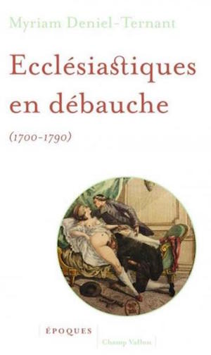Ecclésiastiques en débauche, de Myriam Deniel-Ternant 1507-111