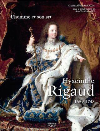 Hyacinthe Rigaud : le catalogue raisonné. De Ariane James-Sarazin Captur35
