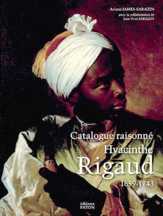 Hyacinthe Rigaud : le catalogue raisonné. De Ariane James-Sarazin Captur36