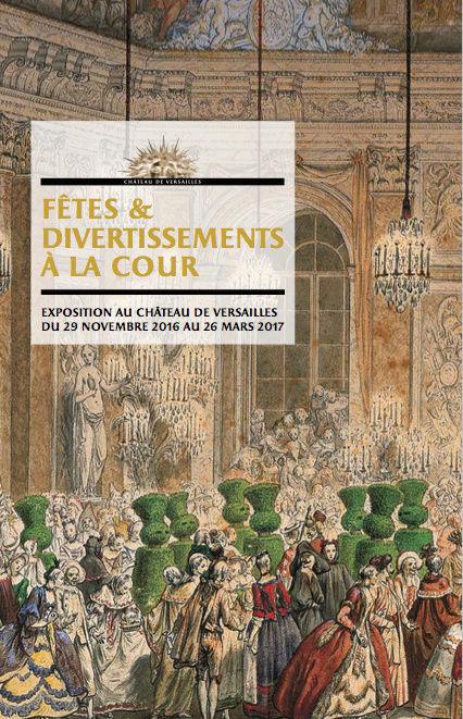 """Exposition à Versailles """"Fêtes et divertissements à la cour. Captur50"""