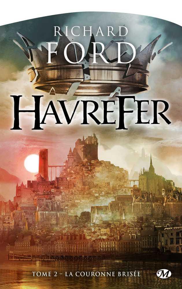 FORD Richard - HAVREFER - Tome 2 : La couronne brisée 1611-h10