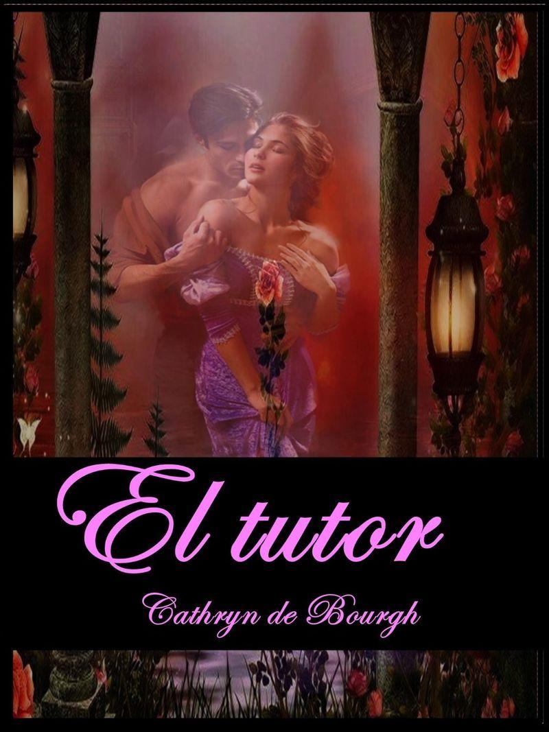 cathryndebourgh - El tutor de Cathryn de Bourgh (EPUB+PDF) 656b2210
