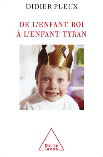 Didier Pleux de l'enfant-roi à l'enfant tyran