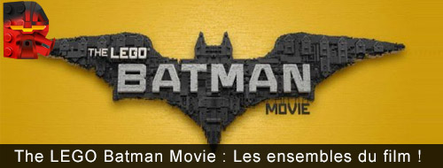 [LEGO] The LEGO Batman Movie: Les ensembles du film ! Banniy14