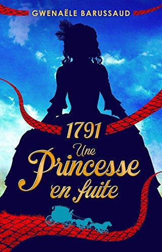 1791 : Une princesse en fuite de Gwenaele Barussaud 51gvuf10