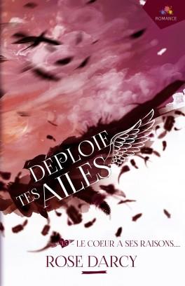 Déploie tes ailes - Tome 3,5 : Le coeur a ses raisons de Rose Darcy Deploi11