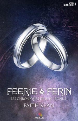 Les chroniques de Ren - Tome 2,5 : Féerie à Ferin de Faith Kean Ren_bo10