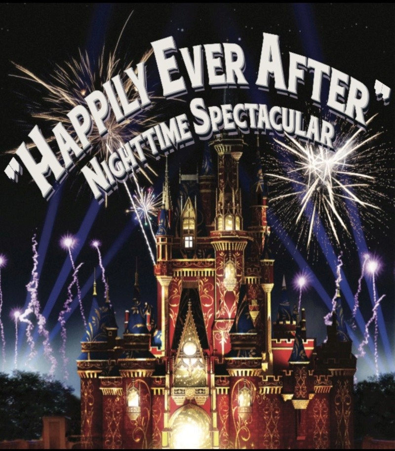 [Magic Kingdom] Nouveau spectacle nocturne: Happily Ever After Nightime Spectacular  Img_0410