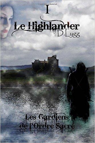 LYGG D. - Les gardiens de l'Ordre Sacré - Tome 1 : Le Highlander  51vpcy10