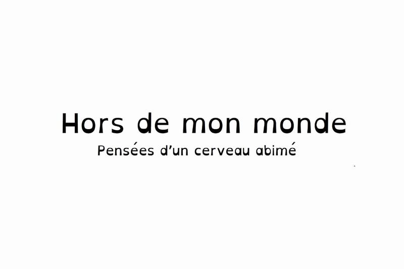 Hors de mon monde par LORRAINE TRUONG Hordde11