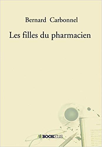 CARBONNEL Bernard - Les filles du pharmacien 31t5zf10
