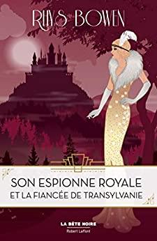 BOWEN Rhys - SON ESPIONNE ROYALE MENE L'ENQUETE - Tome 4 : Son Espionne Royale et la fiancée de Transsylvanie 410eub10