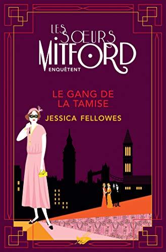 FELLOWES Jessica - LES SOEURS MITFORD ENQUETENT - Tome 2 : le gang de la Tamise 41gz2r10