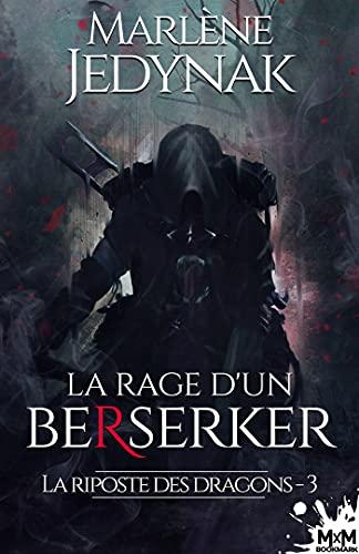 JEDYNAK Marlène - LA RIPOSTE DES DRAGONS - Tome 3 : la rage d'un Berserker 41lfk810