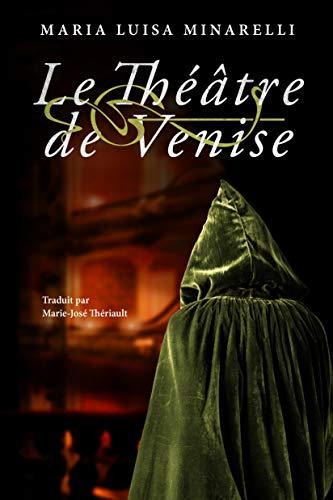 MINARELLI Maria Luisa - LES MYSTERES DE VENISE - Tome 3 : le théâtre de Venise 41mxy-10