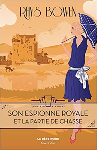 BOWEN Rhys - SON ESPIONNE ROYALE MENE L'ENQUETE - Tome 3 : Son Espionne Royale et la partie de chasse 41on9w10