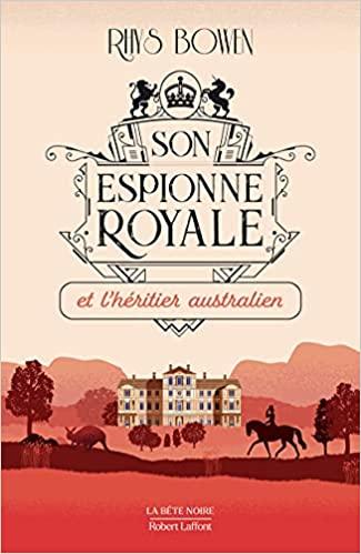 BOWEN Rhys - SON ESPIONNE ROYALE MENE L'ENQUETE - Tome 7 : Son Espionne Royale et l'héritier australien 41qaky10