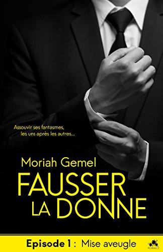 GEMEL Moriah - FAUSSER LA DONNE - Episode 1 : mise aveugle 41t1uk10