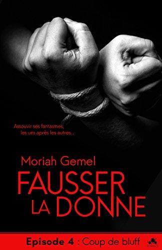 GEMEL Moriah - FAUSSER LA DONNE - Episode 4 : coup de bluff 41u2nu10