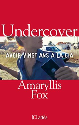 FOX Amaryllis - Undercover : avoir vingt ans à la CIA 41w74i10