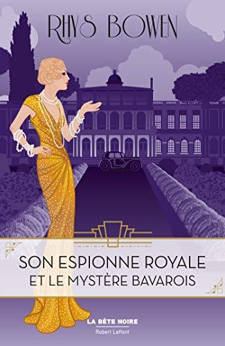BOWEN Rhys - SON ESPIONNE ROYALE MENE L'ENQUETE - Tome 2 : Son Espionne Royale et le mystère bavarois 41yhf610