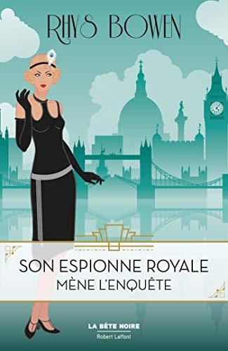 BOWEN Rhys - SON ESPIONNE ROYALE MENE L'ENQUETE - Tome 1  41z2hr10