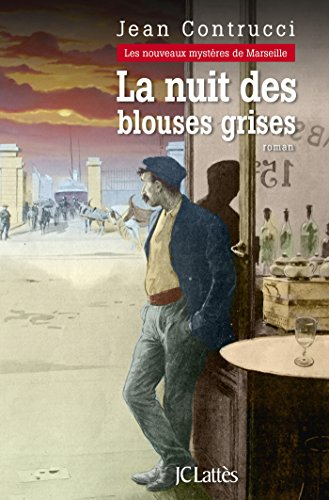 CONTRUCCI Jean - LES NOUVEAUX MYSTERES DE MARSEILLE - Tome 13 : la nuit des blouses grises 513e7x10