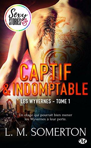 SOMERTON LM - LES WYVERNES - Tome 1 : captif et indomptable 513zo-10