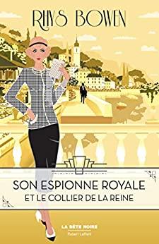 BOWEN Rhys - SON ESPIONNE ROYALE MENE L'ENQUETE - Tome 5 : Son Espionne Royale et le collier de la reine 516j-e10